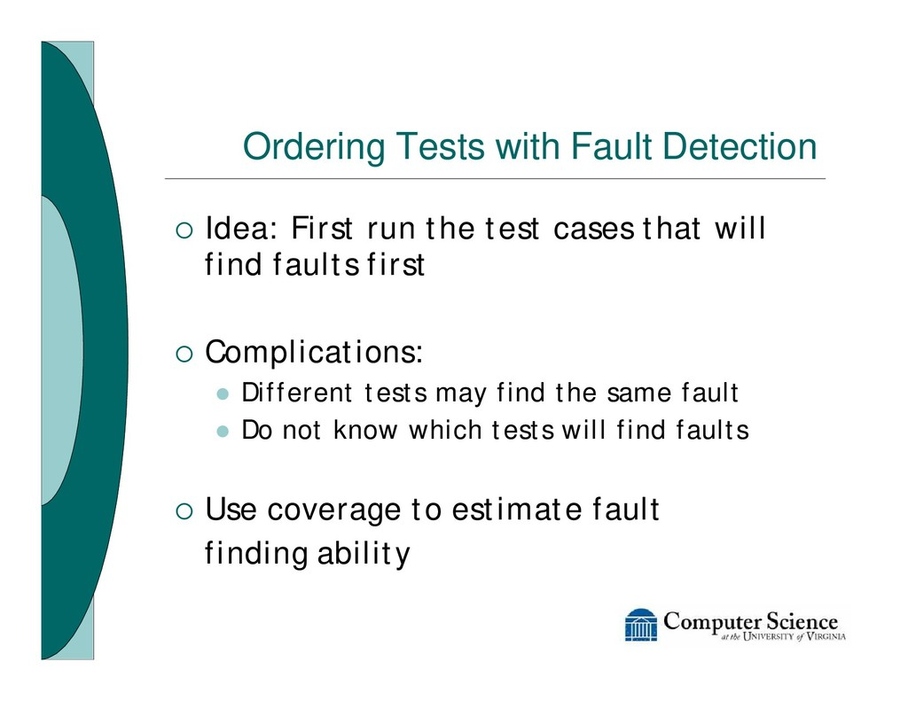 Ordering Tests with Fault Detection ¡ Idea: Fir...