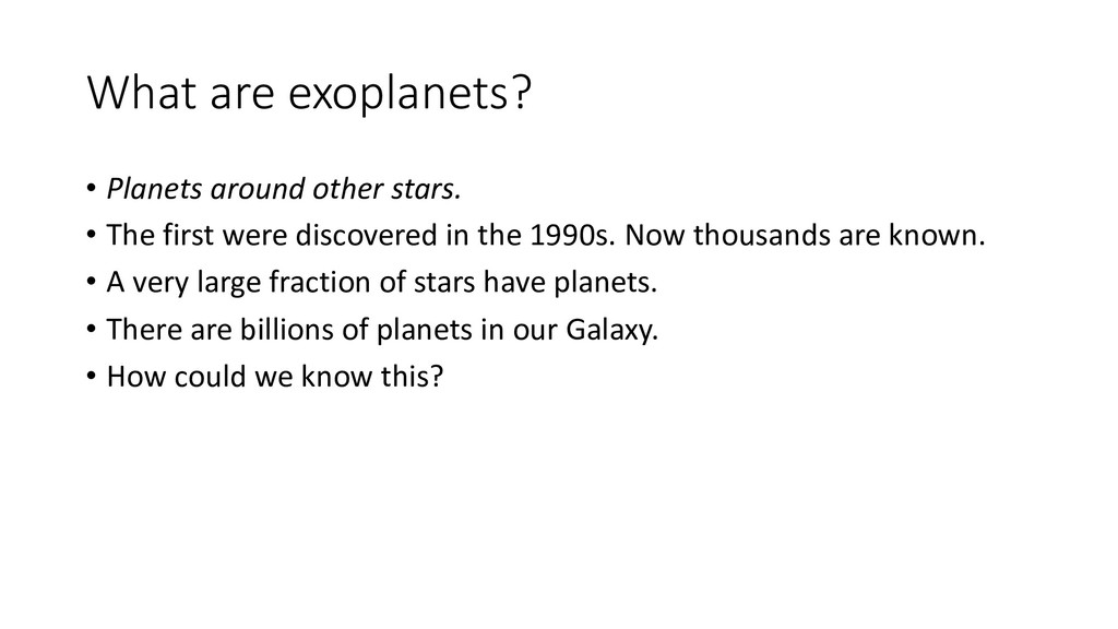 What are exoplanets? • Planets around other sta...