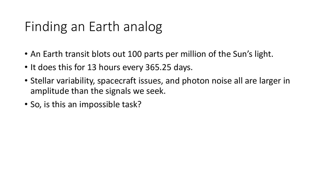 Finding an Earth analog • An Earth transit blot...