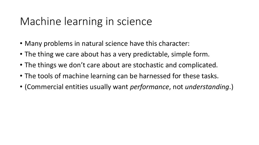 Machine learning in science • Many problems in ...