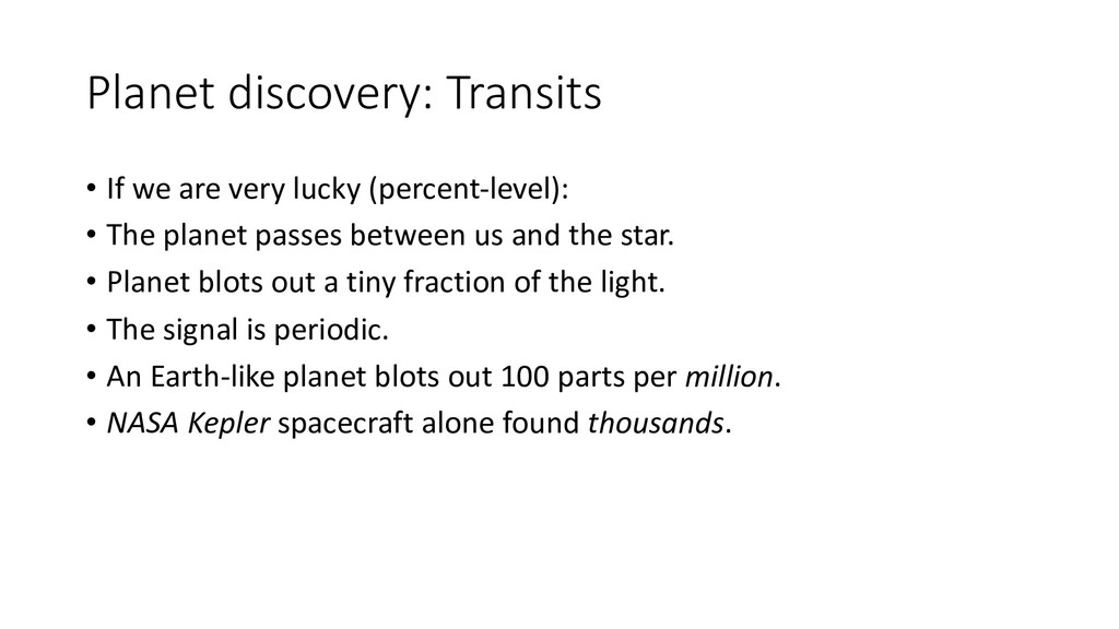 Planet discovery: Transits • If we are very luc...