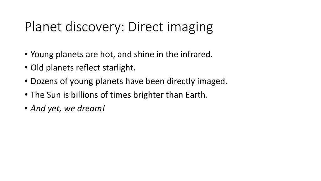 Planet discovery: Direct imaging • Young planet...