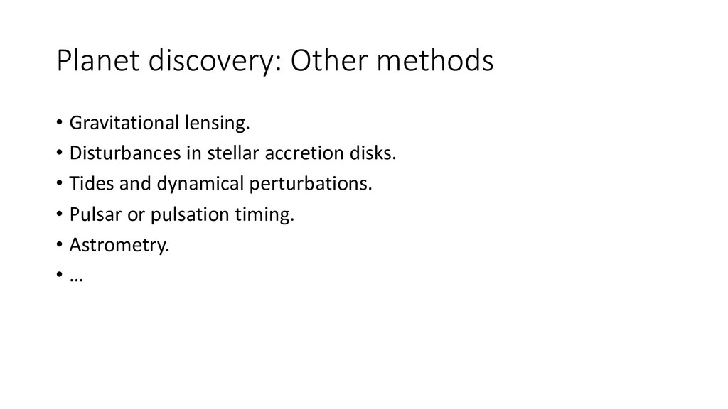 Planet discovery: Other methods • Gravitational...