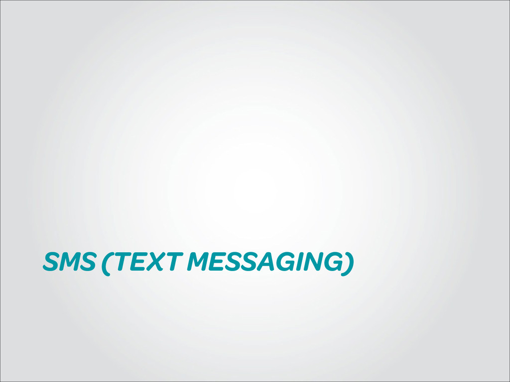 SMS (TEXT MESSAGING)