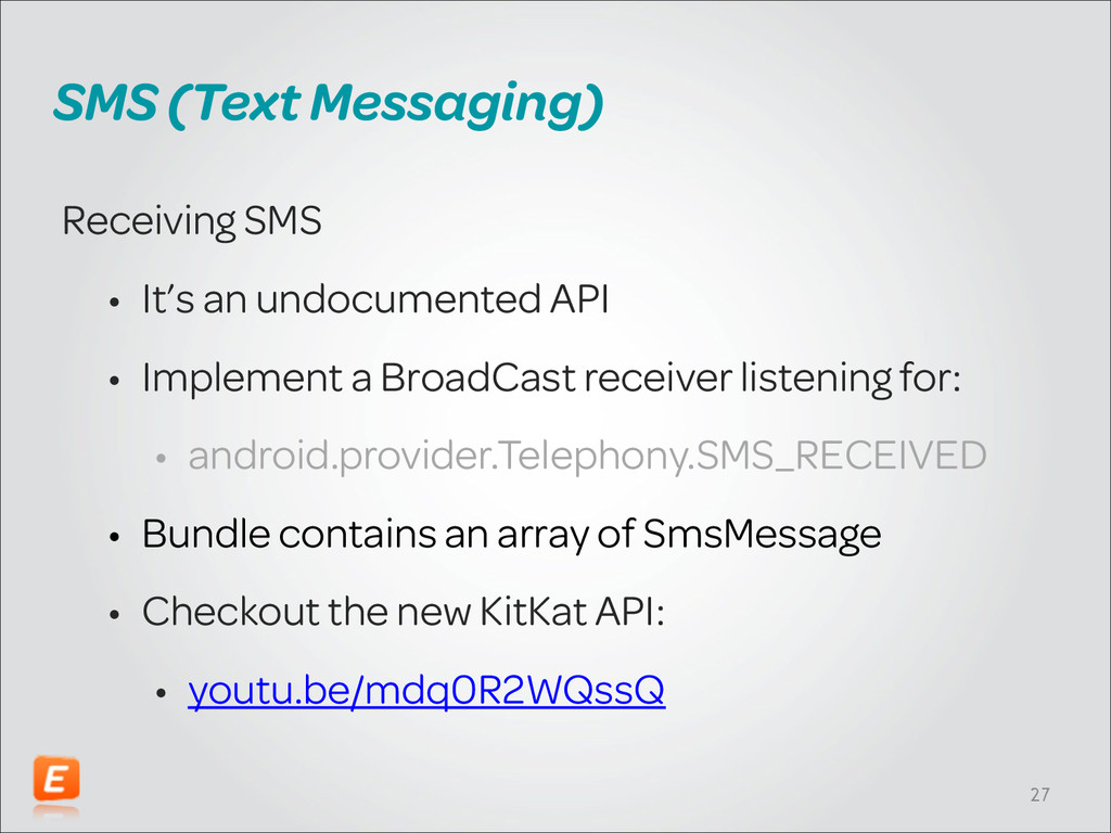 SMS (Text Messaging) Receiving SMS • It's an un...