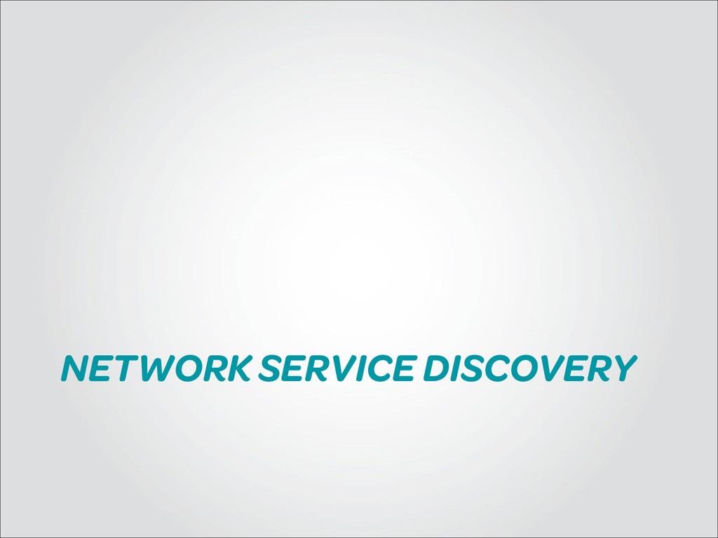 NETWORK SERVICE DISCOVERY