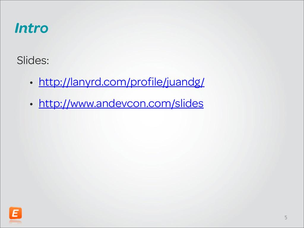 Intro Slides: • http://lanyrd.com/profile/juand...
