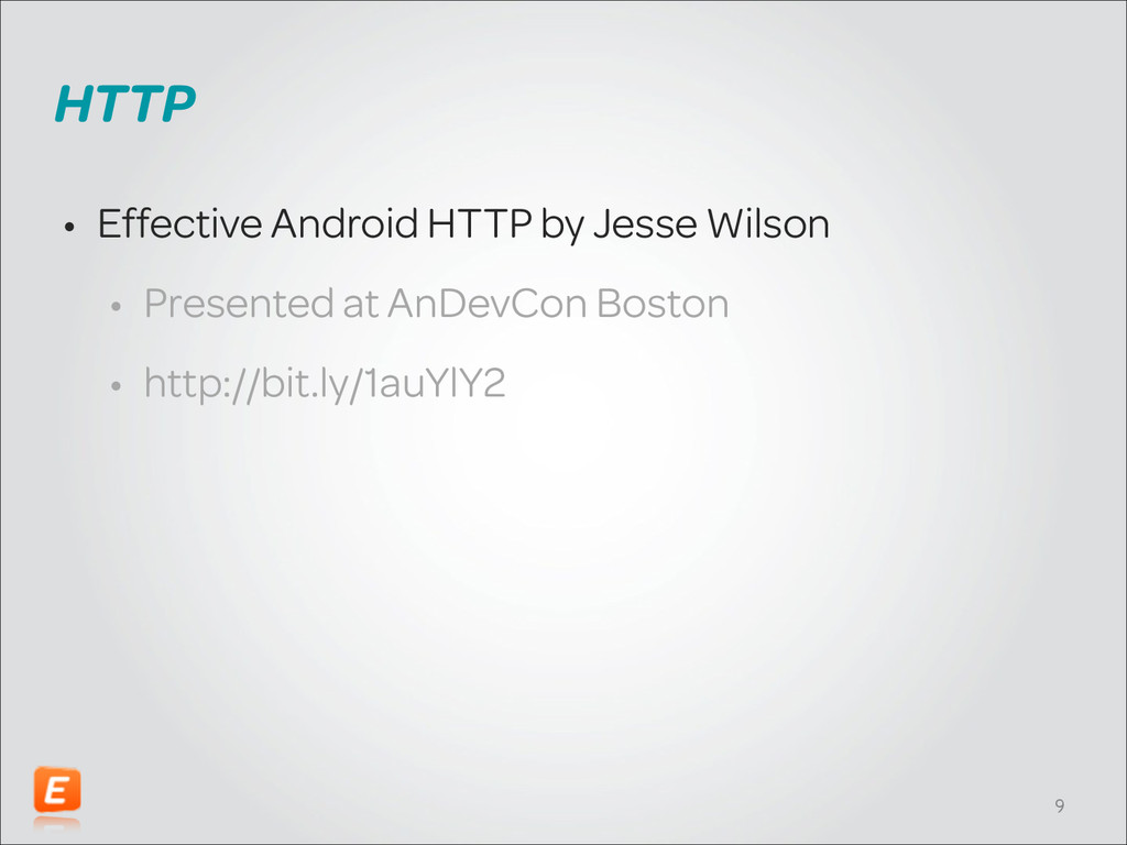 HTTP • Effective Android HTTP by Jesse Wilson •...