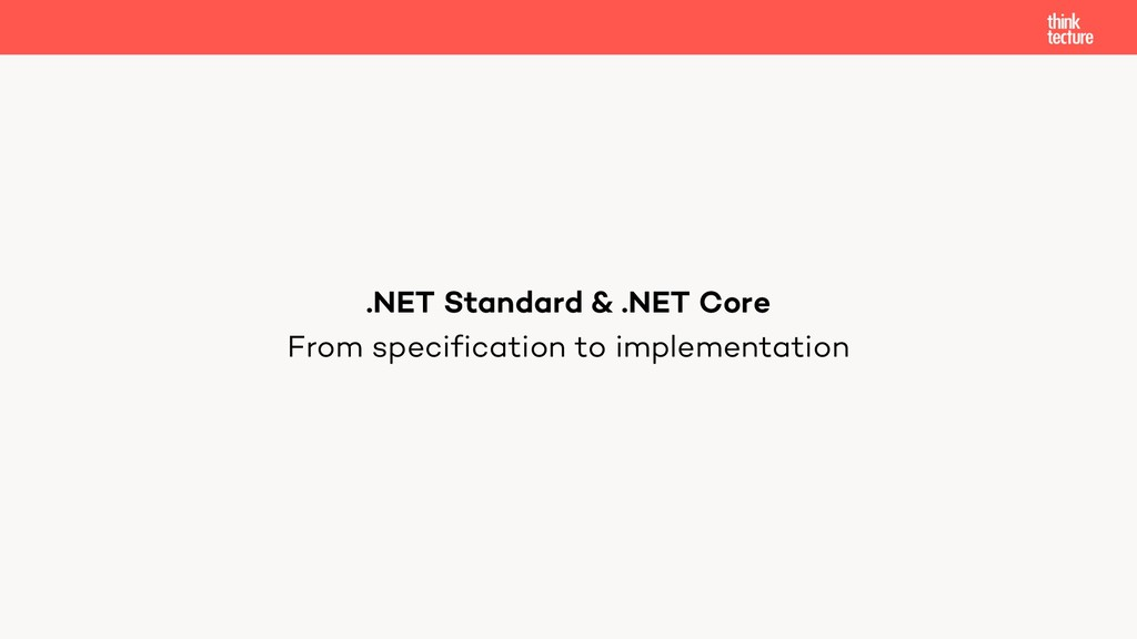 From specification to implementation .NET Stand...