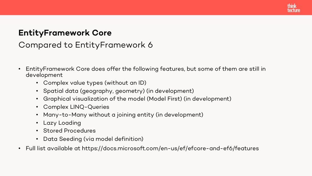 Compared to EntityFramework 6 • EntityFramework...