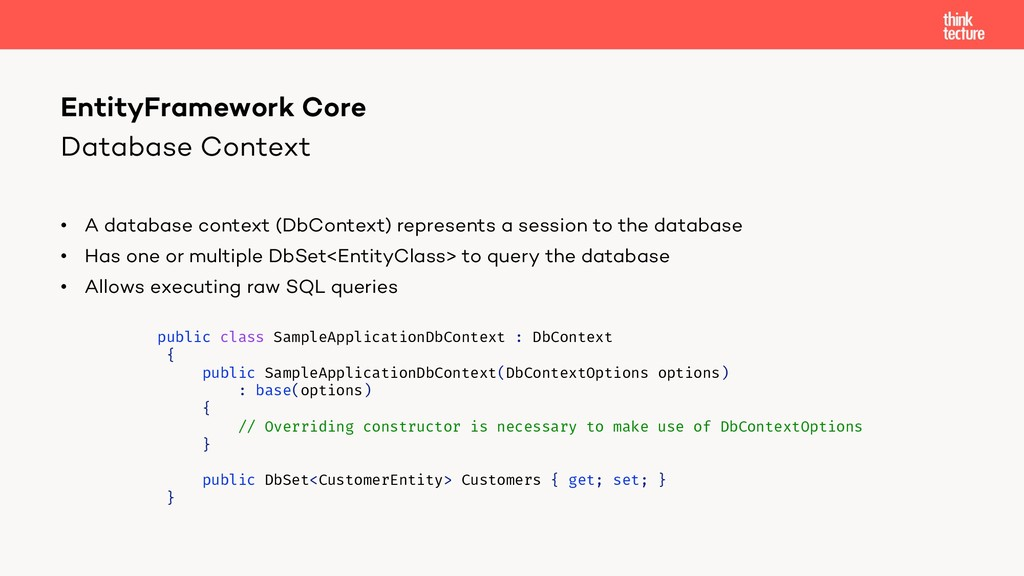 Database Context • A database context (DbContex...