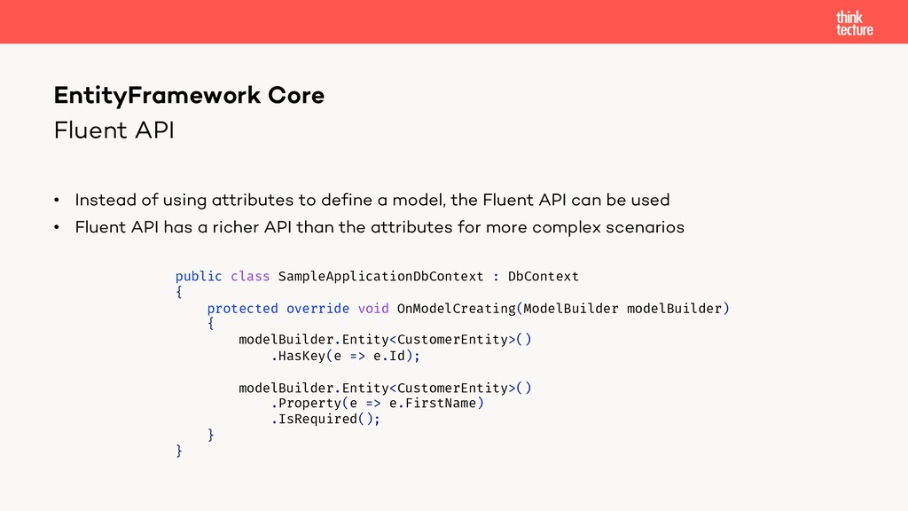 Fluent API • Instead of using attributes to def...