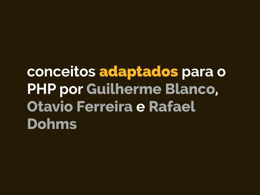 conceitos adaptados para o PHP por Guilherme Bl...