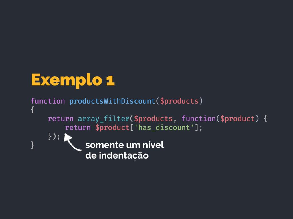 Exemplo 1 function productsWithDiscount($produc...