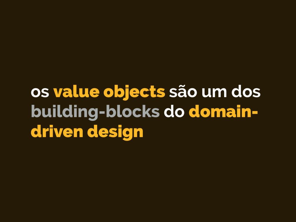 os value objects são um dos building-blocks do ...