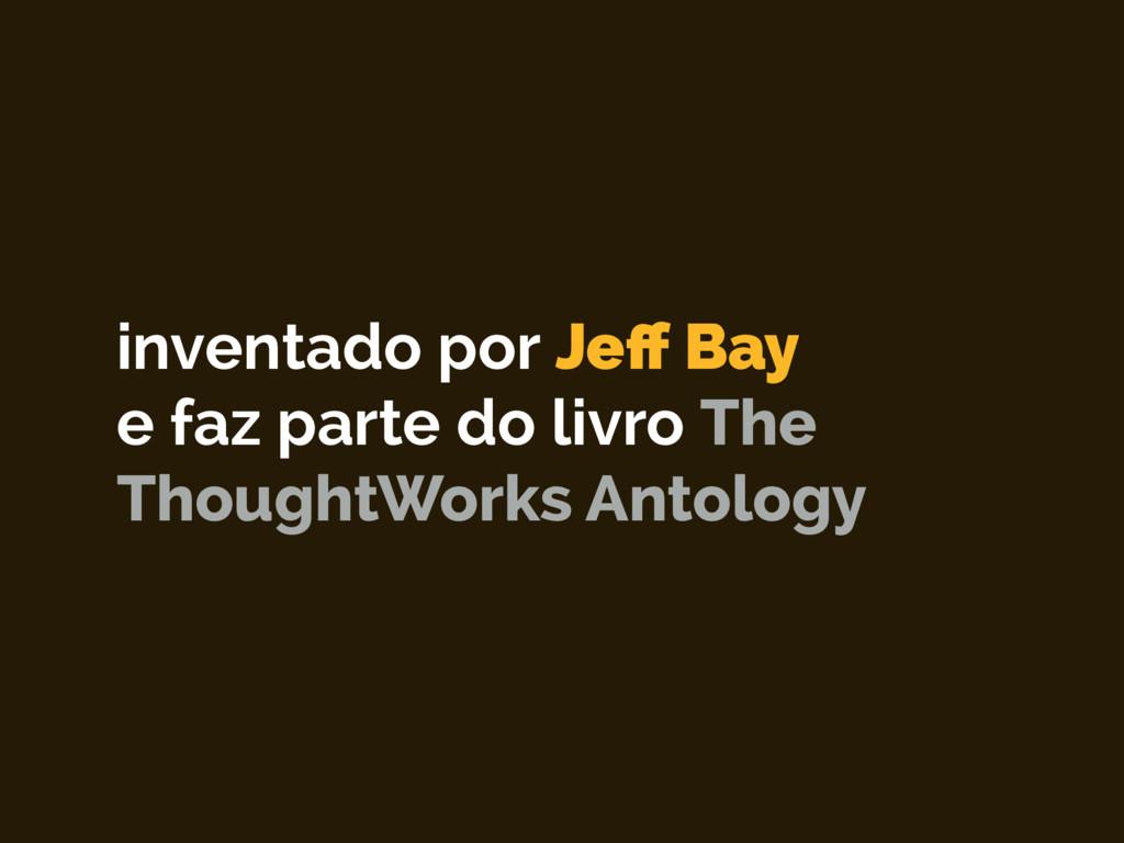 inventado por Jeff Bay e faz parte do livro The...