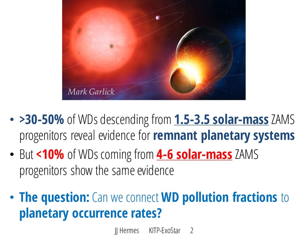 • >30-50% of WDs descending from 1.5-3.5 solar-...