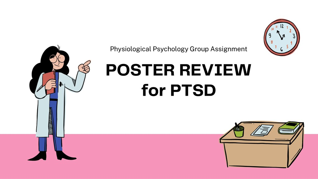 POSTER REVIEW for PTSD Physiological Psychology...