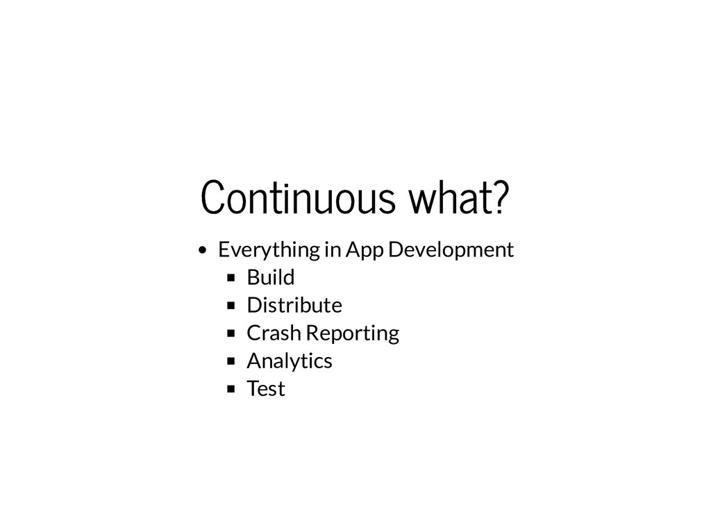 Continuous what? Continuous what? Everything in...
