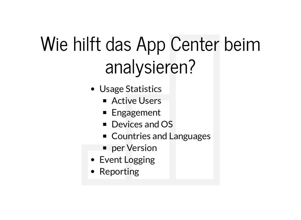 Wie hilft das App Center beim Wie hilft das App...