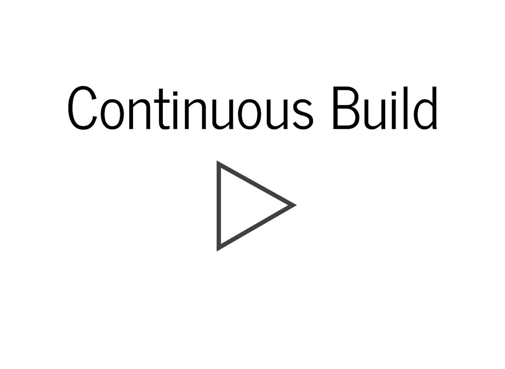 Continuous Build Continuous Build
