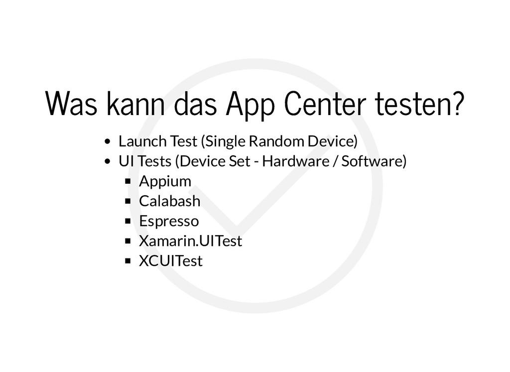 Was kann das App Center testen? Was kann das Ap...