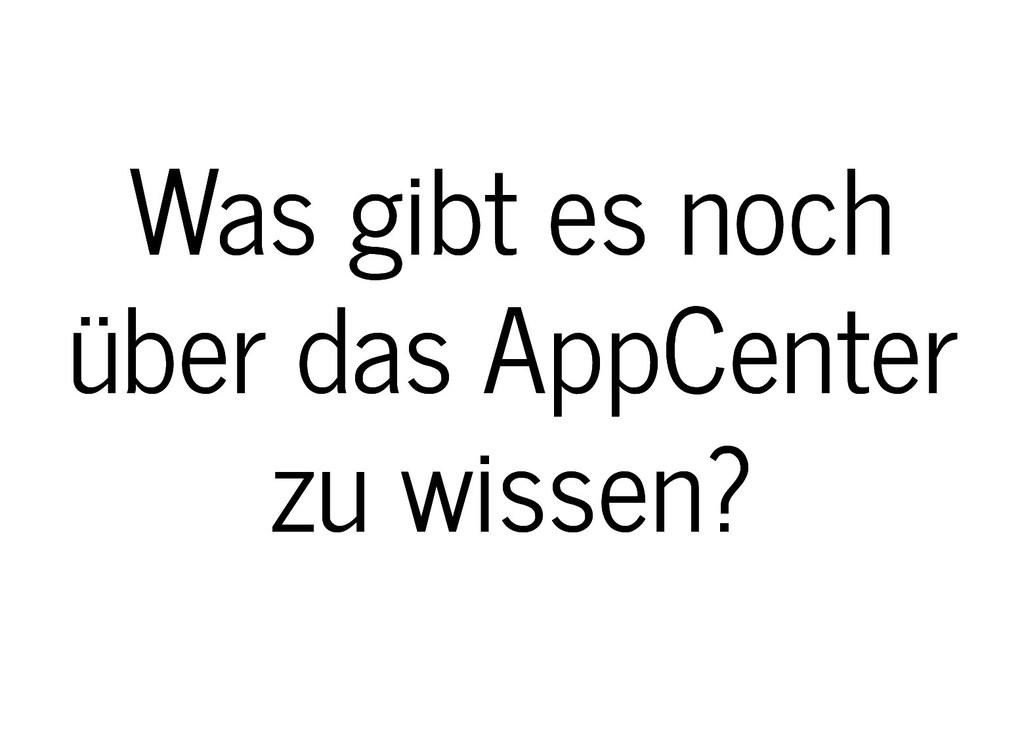 Was gibt es noch Was gibt es noch über das AppC...