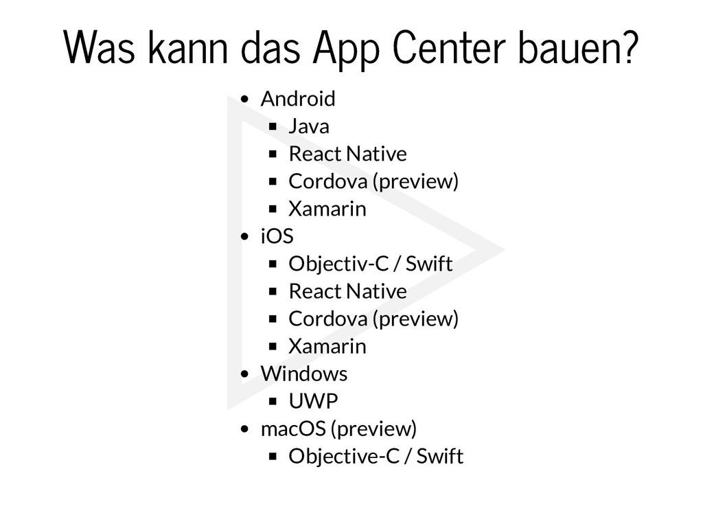Was kann das App Center bauen? Was kann das App...