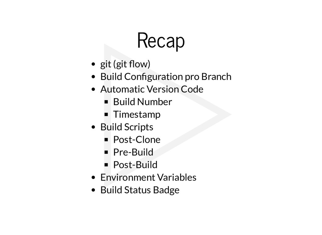 Recap Recap git (git ow) Build Con guration pro...