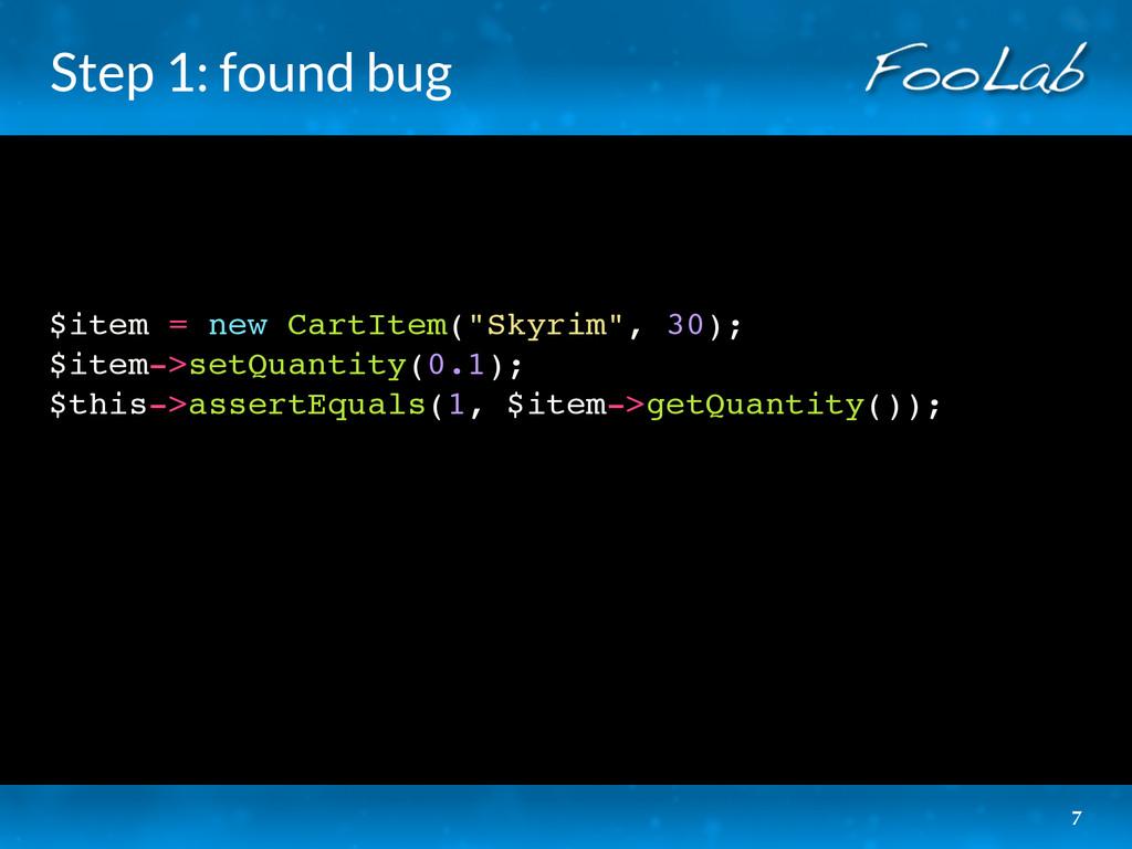 """Step 1: found bug $item = new CartItem(""""Skyrim""""..."""