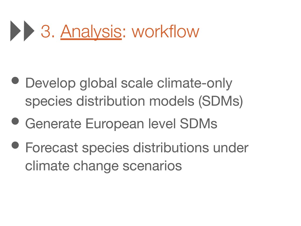 3. Analysis: workflow • Develop global scale cli...