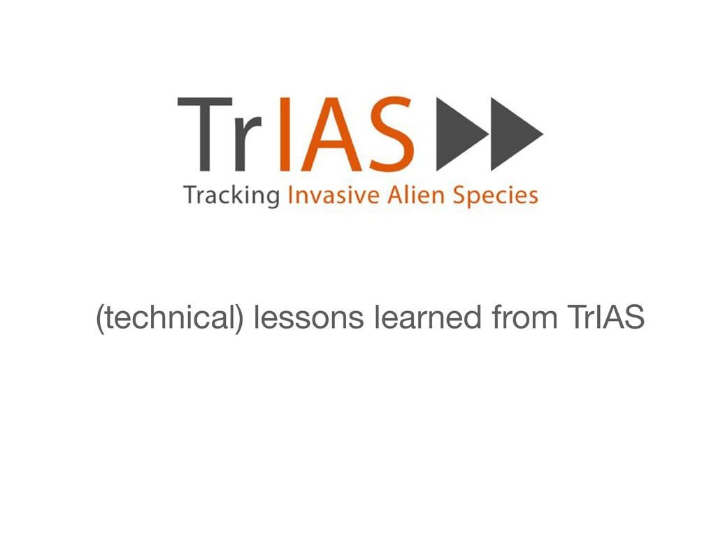 (technical) lessons learned from TrIAS