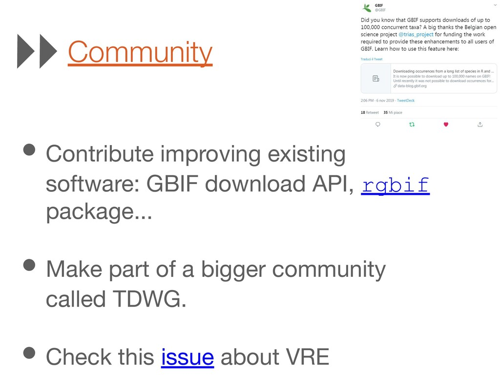 • Contribute improving existing software: GBIF ...