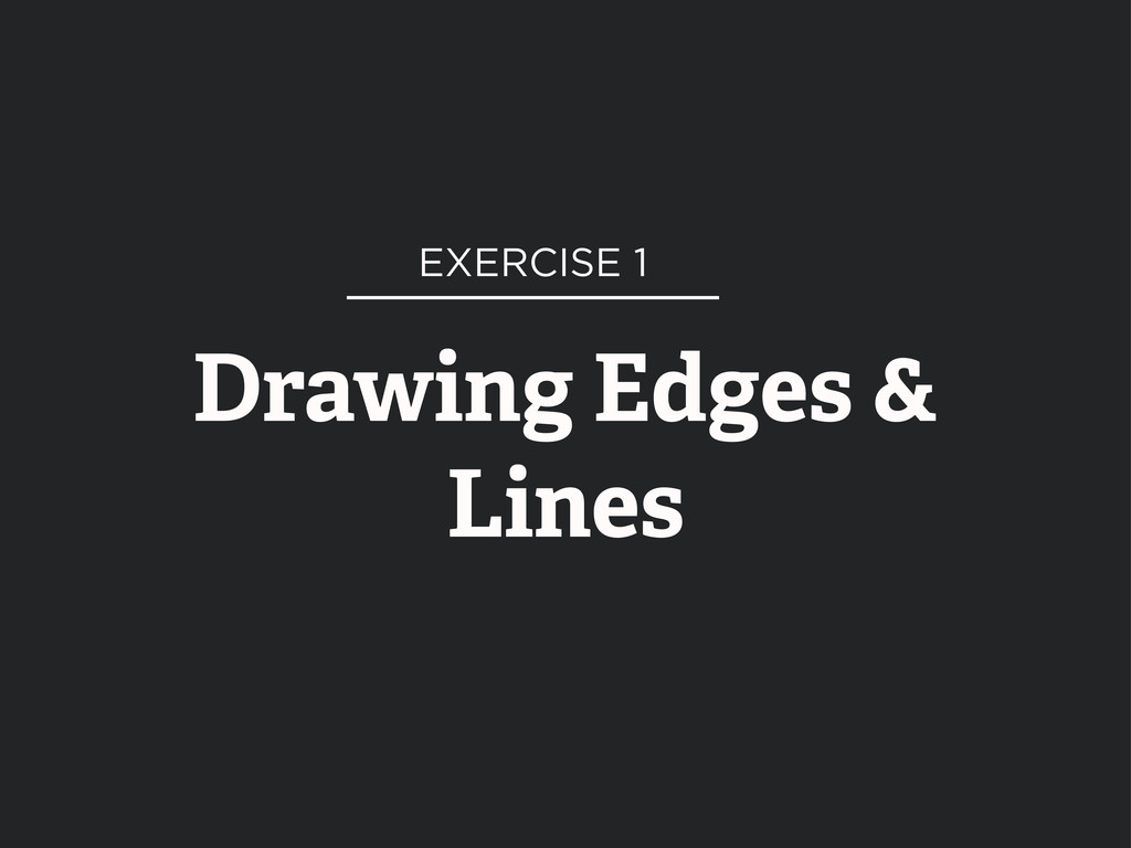 Drawing Edges & Lines EXERCISE 1