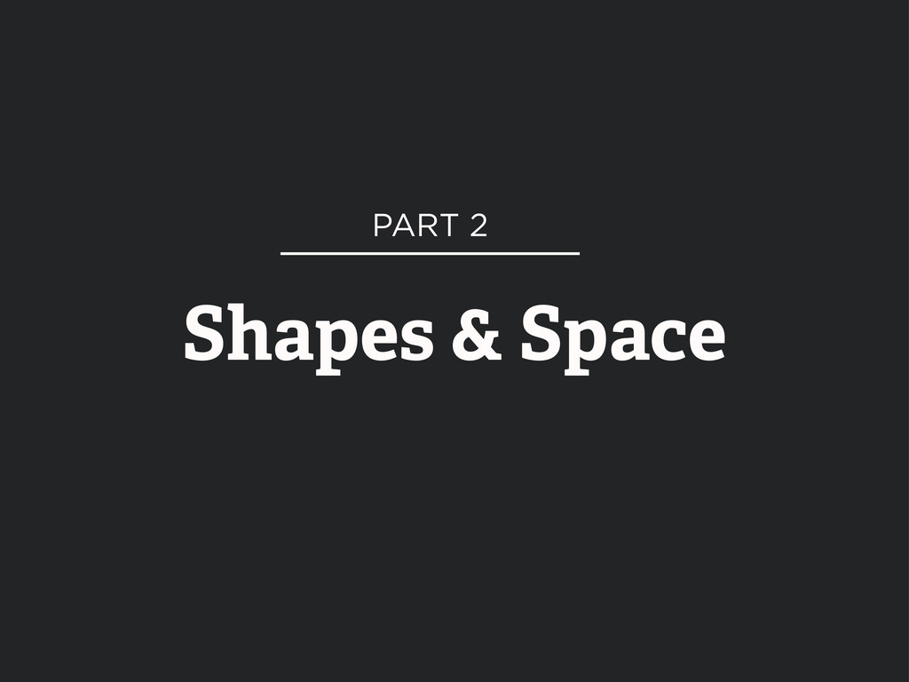 Shapes & Space PART 2