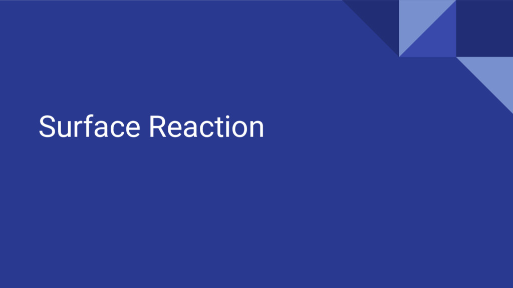 Surface Reaction