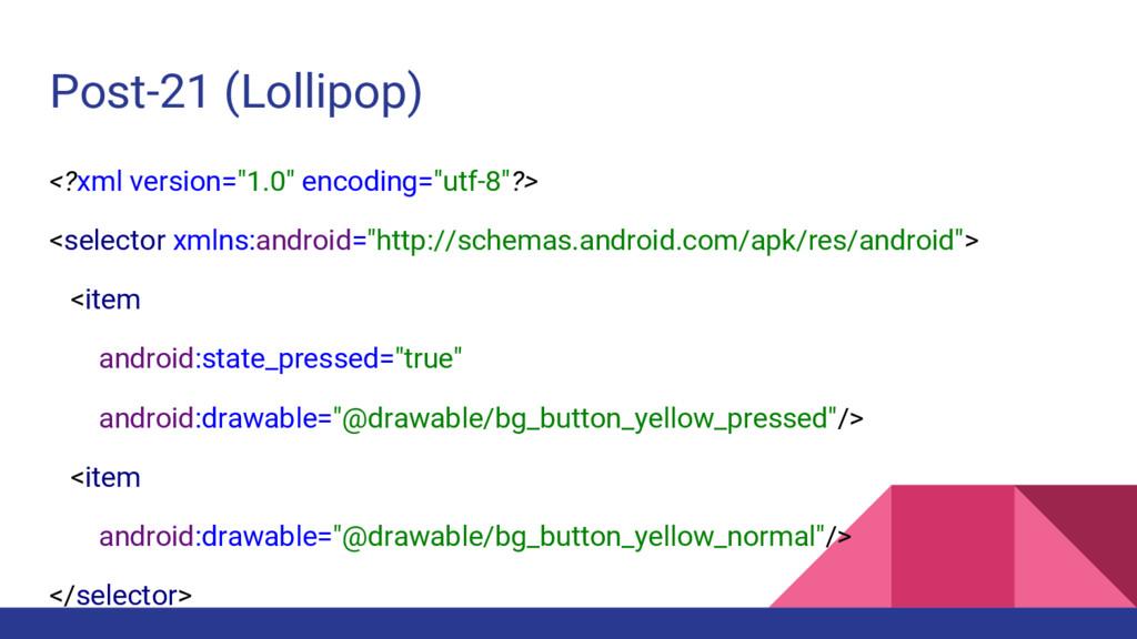 "Post-21 (Lollipop) <?xml version=""1.0"" encoding..."