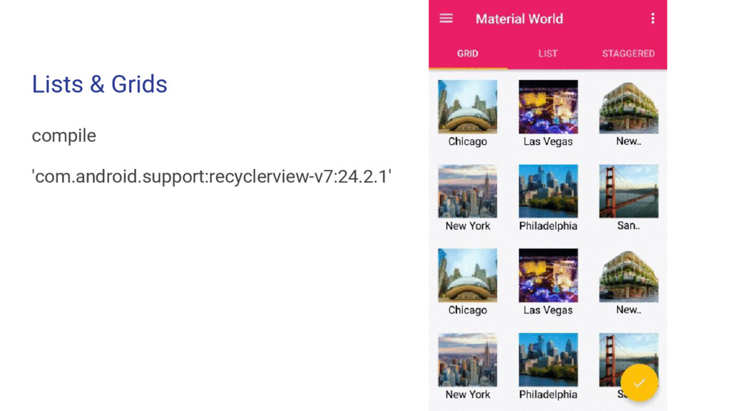 Lists & Grids compile 'com.android.support:recy...
