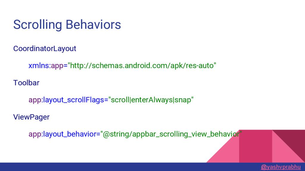 Scrolling Behaviors CoordinatorLayout xmlns:app...