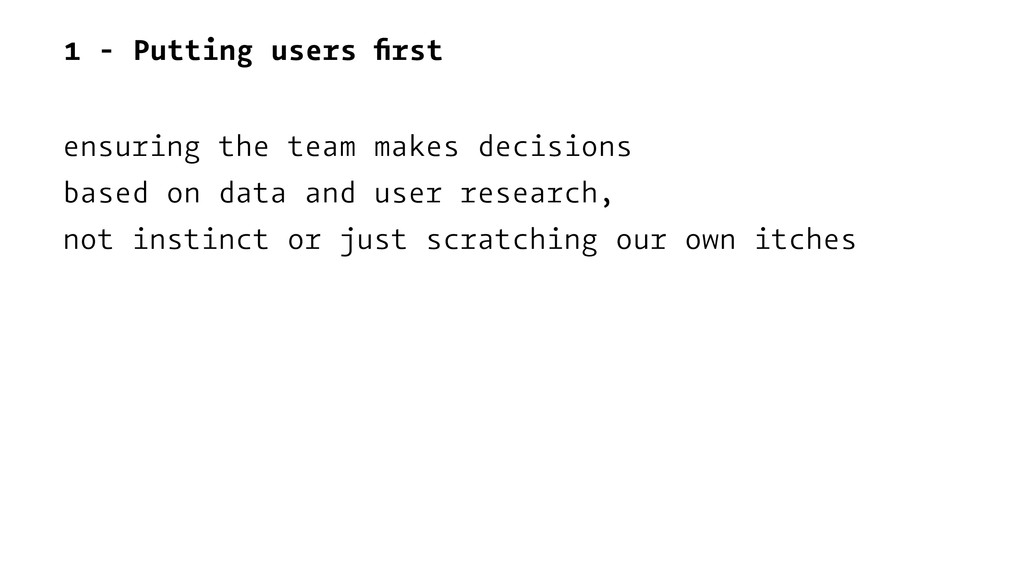 1 - Putting users first ensuring the team makes ...