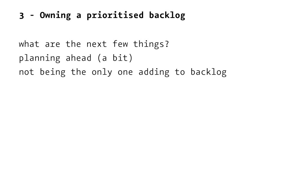 3 - Owning a prioritised backlog what are the n...