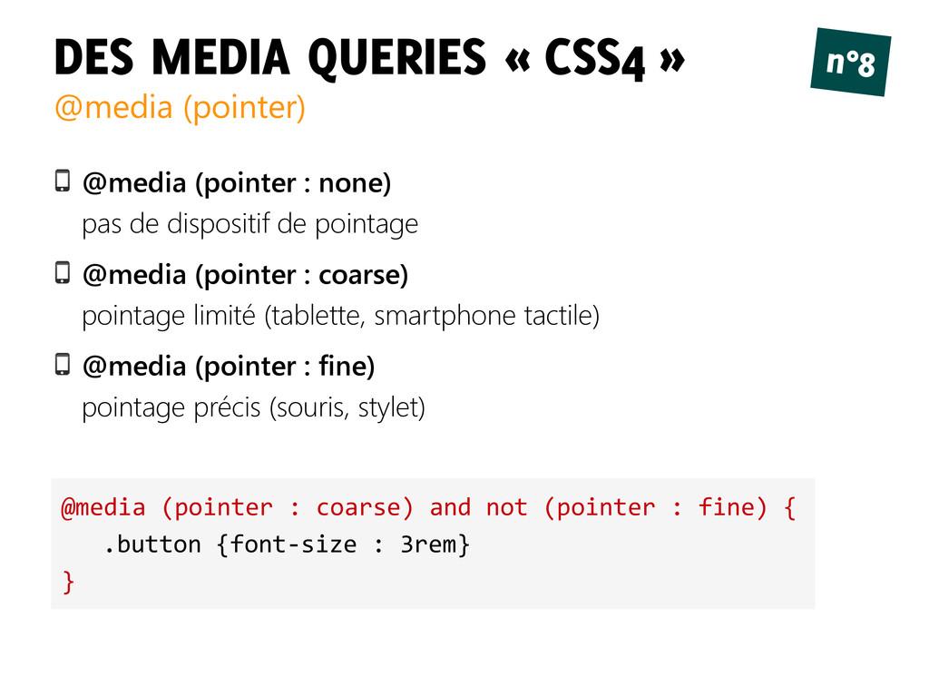 DES MEDIA QUERIES « CSS4 » @media (pointer) n°8...