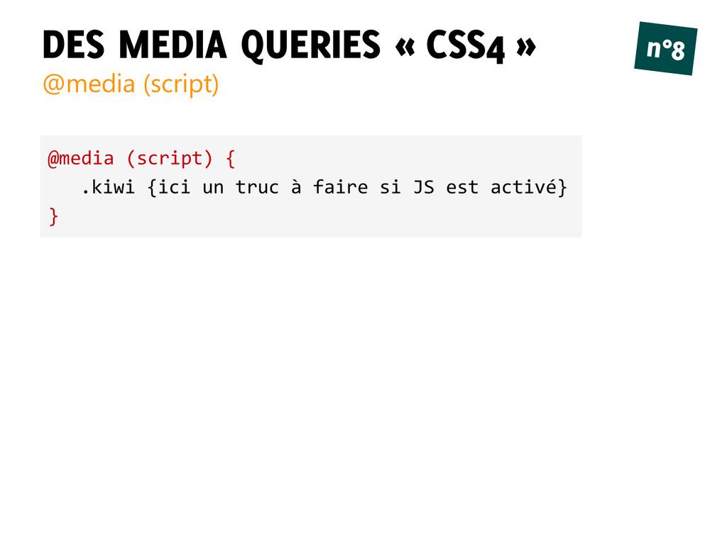 DES MEDIA QUERIES « CSS4 » @media (script) n°8 ...