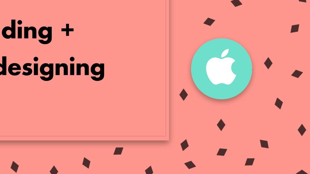 ading + designing