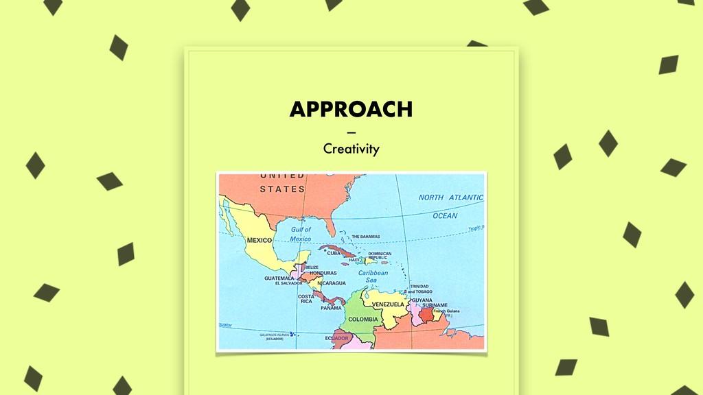 APPROACH — Creativity
