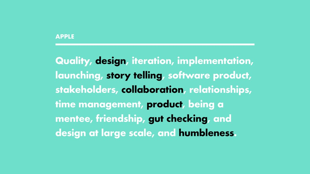 APPLE Quality, design, iteration, implementatio...