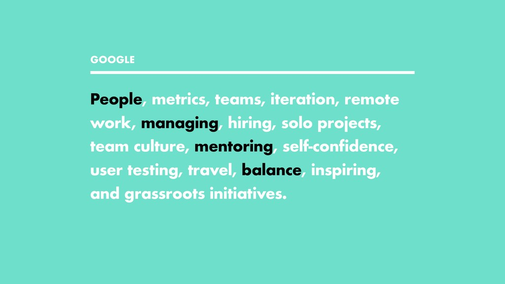 GOOGLE People, metrics, teams, iteration, remot...