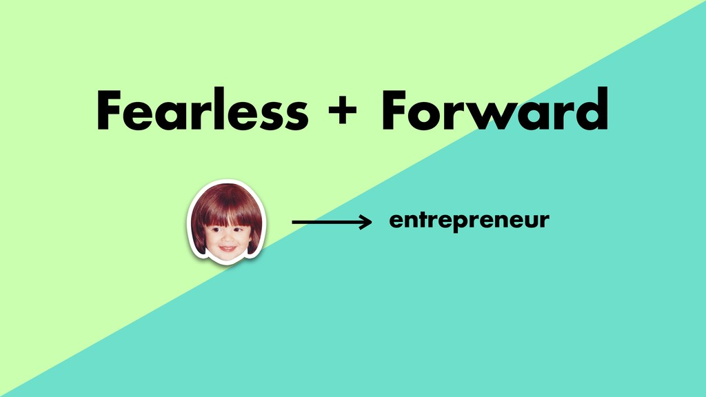 Fearless + Forward entrepreneur