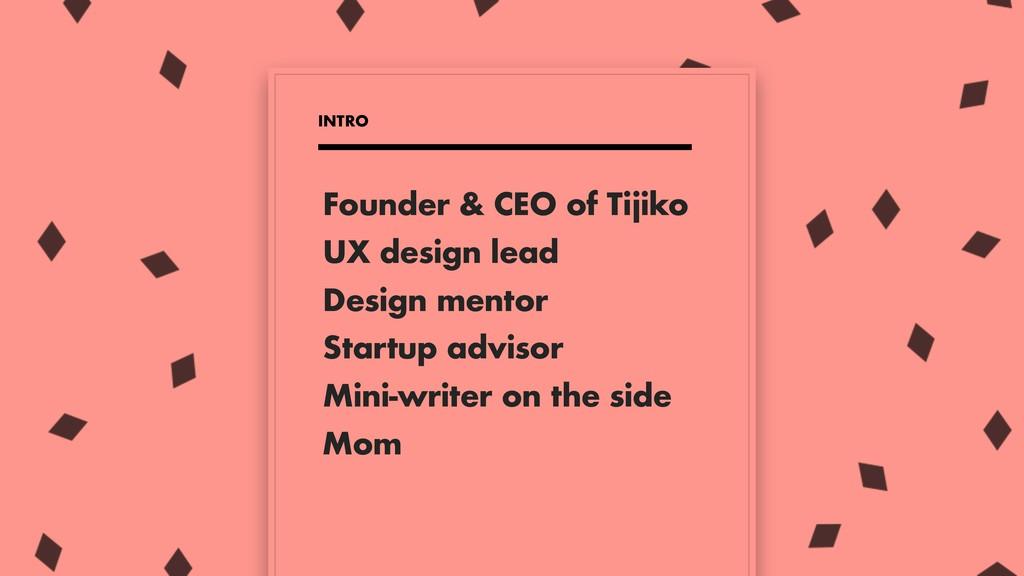 Founder & CEO of Tijiko UX design lead Design m...
