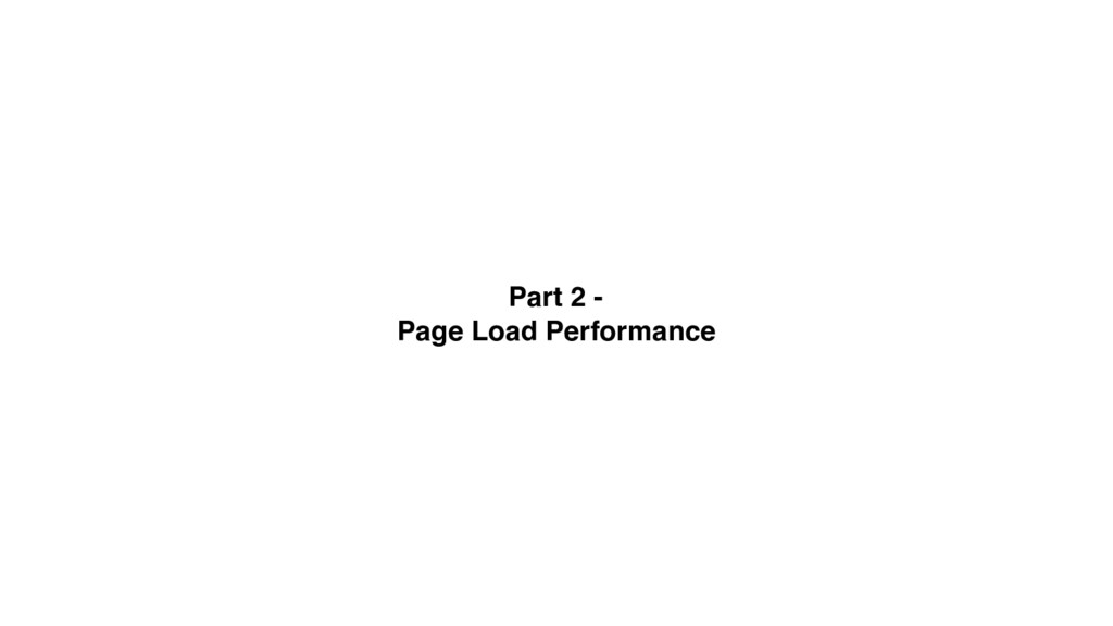 Part 2 - Page Load Performance